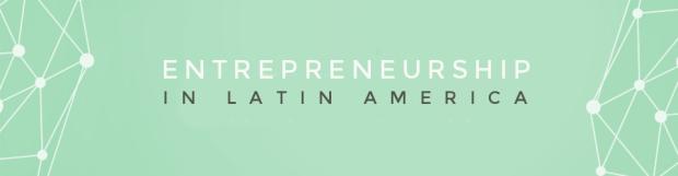 Entrepreneurship in Latin America by BayBrazil
